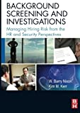 Background Screening and Investigations: Managing Hiring Risk from the HR and Security Perspectives Paperback March 19, 2008
