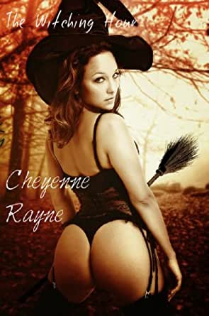 The Witching Hour - Kindle edition by Cheyenne Rayne