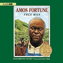 Amos Fortune: Free Man Audiobook by Elizabeth Yates Narrated by Ray Childs