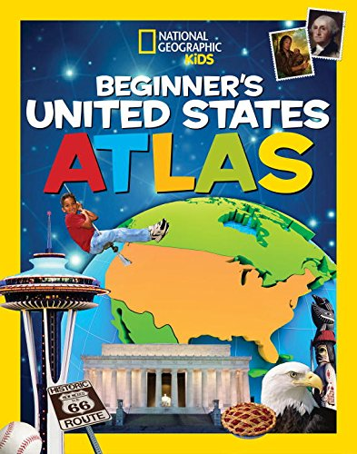 National Geographic Kids Beginner's United States Atlas [National Geographic Kids] (Tapa Blanda)