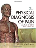 Physical Diagnosis of Pain: An Atlas of Signs and Symptoms, 3e