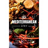 Mediterranean Diet: 150 Recipes to Lose Weight, Get Healthy and Feel Great (Mediterranean Diet, Mediterranean Diet For Beginners, Mediterranean Diet Cookbook, Mediterranean Diet Recipes)