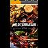 Mediterranean Diet: 150 Recipes to Lose Weight, Get Healthy and Feel Great (Mediterranean Diet, Mediterranean Diet For Beginners, Mediterranean Diet Cookbook, Mediterranean Diet Recipes)