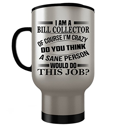 Bill Costume Collector (Bill Collector Travel Mug - Bill Collector Gifts - Stainless Steel Travel Mug, Coffee Cup)