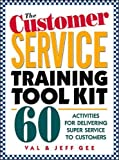 The Customer Service Training Tool Kit : 60 Training Activities for Customer Service Trainers