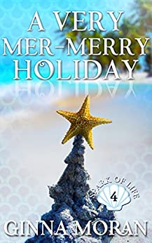 A Very Mer-Merry Holiday (Spark of Life Book 4) by [Moran, Ginna]
