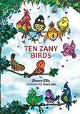 Ten Zany Birds