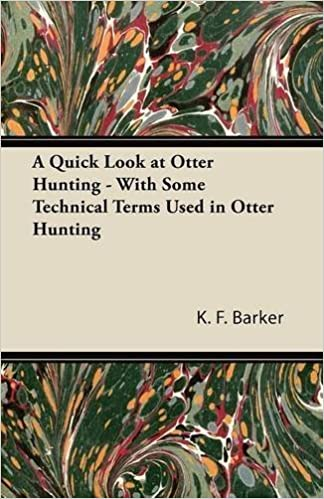 Book A Quick Look at Otter Hunting - With Some Technical Terms Used in Otter Hunting by K. F. Barker (2011-10-04)