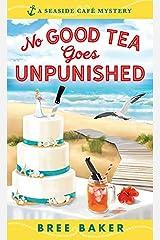 No Good Tea Goes Unpunished (Seaside Café Mysteries Book 2) Kindle Edition