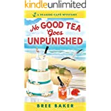 No Good Tea Goes Unpunished: A Beachfront Cozy Mystery (Seaside Café Mysteries Book 2)