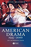 img - for American Drama 1945 - 2000: An Introduction book / textbook / text book