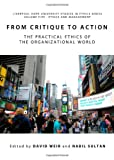 From Critique to Action: The Practical Ethics of the Organizational World (Liverpool Hope University Studies in Ethics), David Weir and Nabil Sultan, 1443828394