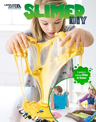 Slimed DIY - A Guide to Making Slime at Home  Kids Crafts  Leisure Arts (7191) ebook