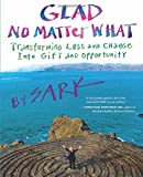 img - for Glad No Matter What: Transforming Loss and Change into Gift and Opportunity book / textbook / text book