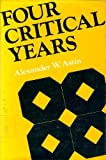 Four Critical Years : Effects of College on Beliefs, Attitudes, and Knowledge, Astin, Alexander W., 0875893465