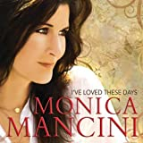 Mancini, Monica Ive Loved These Days Mainstream Jazz