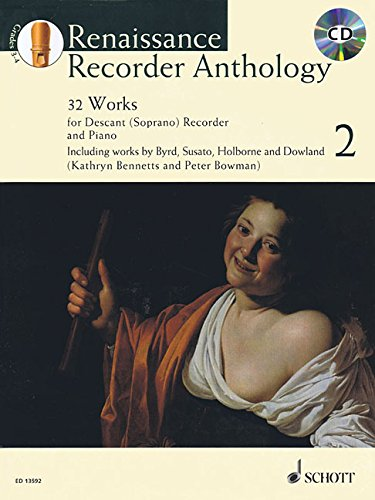 Renaissance Recorder Anthology Volume 2: 32 Pieces for Soprano (Descant) Recorder and Piano Book/CD (Schott Anthology (Descant Recorder Music)