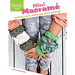 Mini Macramé: Jewelry, belts, and other quick macramé (Threads Selects)