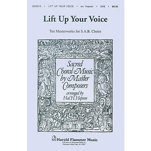 Lift Up Your Voice (Sacred Choral Music by Master Composers) SAB arranged by Hal H. Hopson Pack of 3