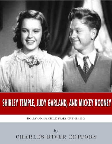 Shirley Temple, Judy Garland, and Mickey Rooney: Hollywood's Child Stars of the (Temple Garland)