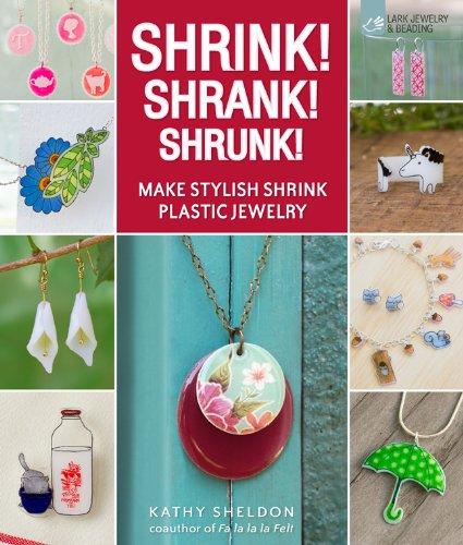 Shrink! Shrank! Shrunk!: Make Stylish Shrink Plastic Jewelry -