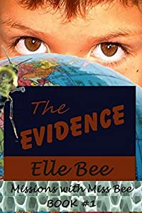 The Evidence (Missions with Miss Bee, #1) by Elle Bee (2014-05-30)
