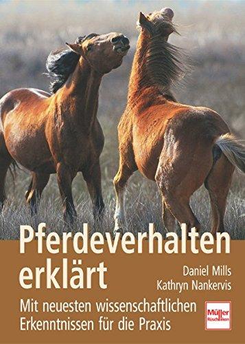 Pferdeverhalten erklärt: Mit neuesten wissenschaftlichen Erkenntnissen für die Praxis