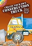 img - for Create Your Own Construction Truck Sticker Activity Book (Dover Little Activity Books Stickers) book / textbook / text book