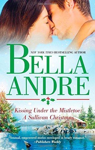 Kissing Under the Mistletoe: A Sullivan Christmas (The Sullivans) by Bella Andre (2014-10-28)