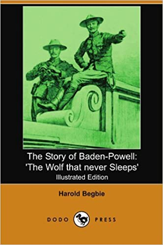 The Story of Baden-Powell: The Wolf That Never Sleeps [Paperback] [2007] (Author) Harold Begbie