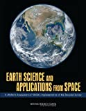 Earth Science and Applications from Space : A Midterm Assessment of NASA's Implementation of the Decadal Survey, Committee on the Assessment of NASA's Earth Science Program and Space Studies Board, 0309257026