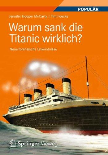 Warum sank die Titanic wirklich?: Neue forensische Erkenntnisse