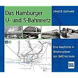 Das Hamburger U- und S-Bahnnetz: Eine Geschichte in Streckenplänen von 1842 bis heute