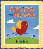 Pepito the Brave, Scott Beck, 0525465243