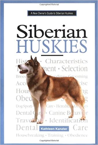 A New Owner S Guide To Siberian Huskies Kathleen Kanzler