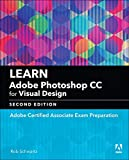 Learn Adobe Photoshop CC for Visual Design: Adobe Certified Associate Exam Preparation (2nd Edition) (Adobe Certified Associate (ACA))