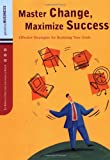 Master Change, Maximize Success, Rebecca Potts and Jeanenne LaMarsh, 0811841707