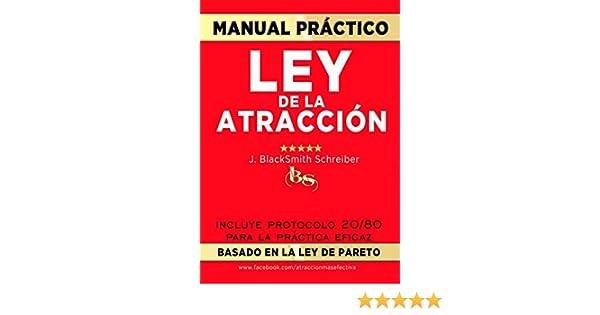 Amazon.com: MANUAL PRÁCTICO de la LEY de la ATRACCIÓN (Desarrollo personal y autoayuda): Incluye protocolo 20/80 para la práctica eficaz BASADO EN LA LEY DE ...