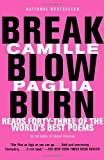Break, Blow, Burn: Camille Paglia Reads Forty-three of the World's Best Poems, Camille Paglia, 0375725393