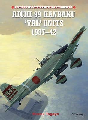 Aichi 99 Kanbaku 'Val' Units: 1937-42 (Combat Aircraft Book 63)