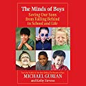 The Minds of Boys: Saving Our Sons From Falling Behind in School and Life Audiobook by Michael Gurian Narrated by Darren Stephens
