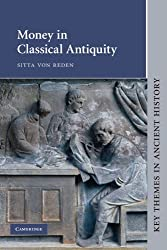 Money in Classical Antiquity (Key Themes in Ancient History)