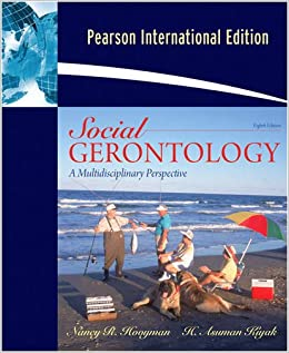 Social gerontology a multidisciplinary perspective eighth edition social gerontology a multidisciplinary perspective eighth edition international edition nancy r kiyak h asuman hooyman 9780205635917 amazon fandeluxe Gallery