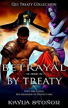 Betrayal By Treaty (Futuristic Shapeshifter, Galactic Empire) (Qui Treaty Collection Book 7) by [Stonor, Kayla]