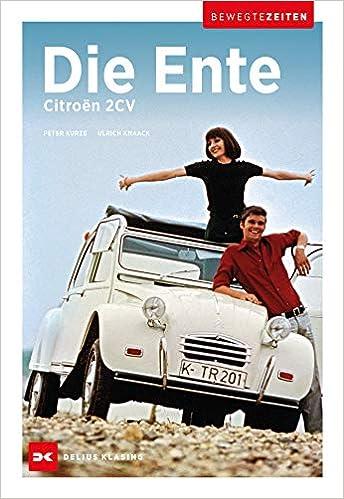 Citroën 2CV - Die Ente: Bewegte Zeiten