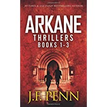 ARKANE Thrillers Books 1 - 3: Stone of Fire, Crypt of Bone, Ark of Blood