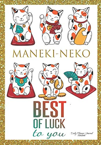 Maneki-Neko Best of Luck To You Daily Planner Journal Notebook: Japanese Lucky Fortune Cat Positive Affirmations 2019 Agenda Organizer Book To Write - Journal Lucky