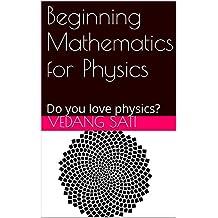 Beginning Mathematics for Physics: Do you love physics?