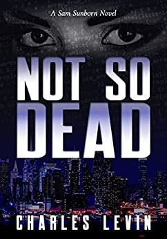 Not So Dead: A Sam Sunborn Novel by [Levin, Charles]