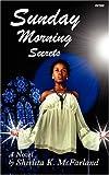 Sunday Morning Secrets, Shirlita K. McFarland, 1891601237
